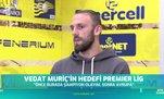 Vedat Muriç'in hedefi Premier Lig