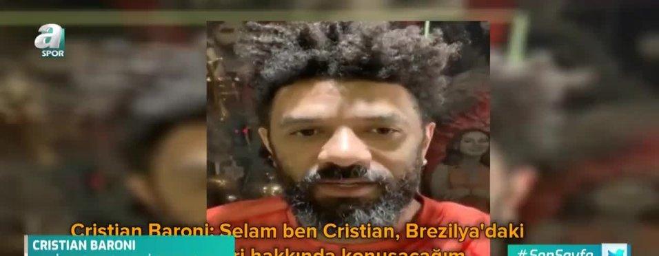 Cristian Baroni: Brezilya'da dışarı çıkamıyoruz