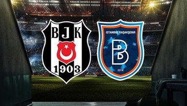 Son dakika spor haberi: Beşiktaş-Başakşehir maçında ilk 11'ler belli oldu!