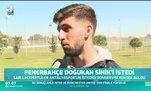 Fenerbahçe Doğukan Sinik'i istedi