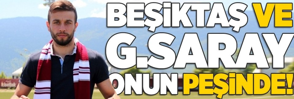 Beşiktaş ve G.Saray onun peşinde!