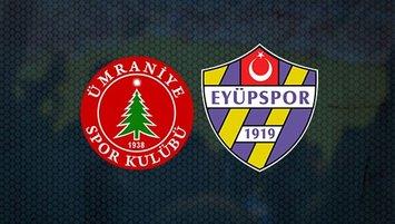 Ümraniyespor Eyüpspor maçı ne zaman?