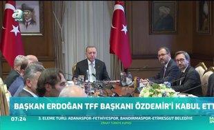 Başkan Erdoğan TFF Başkanı Özdemir'i kabul etti