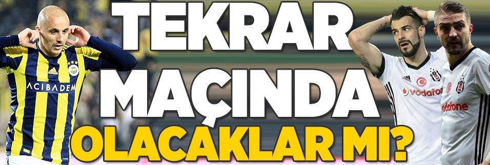 Tekrar edilecek Fenerbahçe-Beşiktaş maçında oynayacak mı?