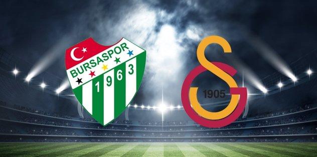 Bursaspor - Galatasaray maçı ne zaman saat kaçta hangi kanalda?