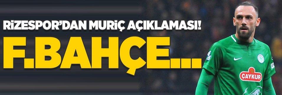 Rizespor'dan Muriç açıklaması! Fenerbahçe...