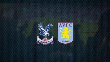 Crystal Palace - Aston Villa maçı saat kaçta ve hangi kanalda?