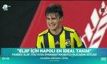 """""""Eljif için Napoli en ideal takım"""""""