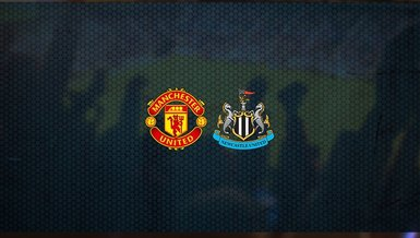 Manchester United - Newcastle United maçı ne zaman, saat kaçta ve hangi kanalda canlı yayınlanacak?   İngiltere Premier Lig