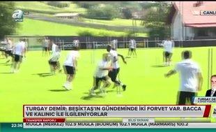 """Turgay Demir: """"Beşiktaş, Bacca ve Kalinic ile ilgileniyor"""""""
