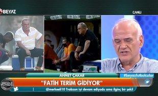 """Ahmet Çakar'dan flaş sözler! """"Fatih Terim zirvede bıraksın"""""""