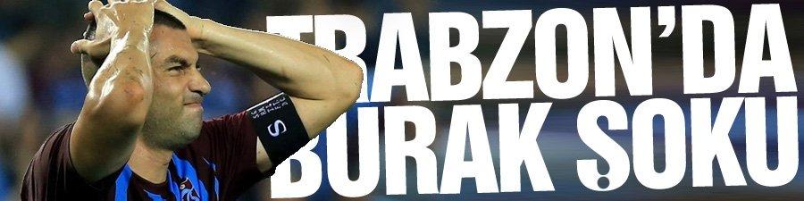 Trabzonspor'da Burak Yılmaz şoku