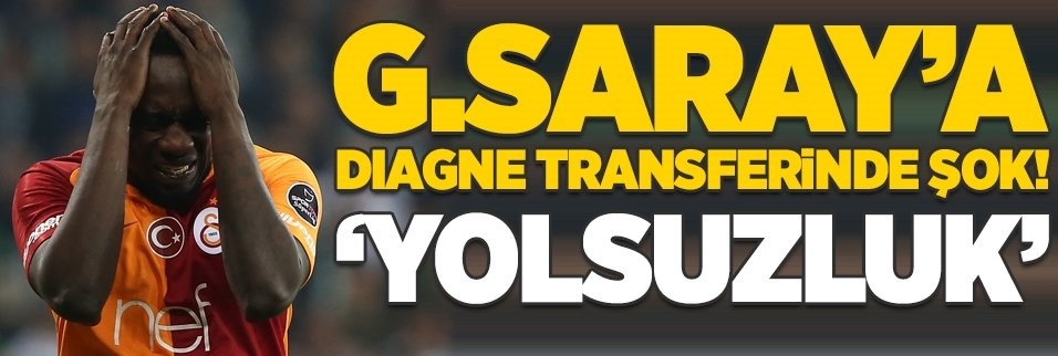 Galatasaray'a Diagne transferinde şok! 'Yolsuzluk'