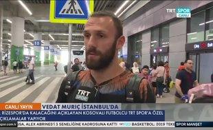 Vedat Muriç'ten İstanbul'da transfer açıklaması