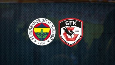 Fenerbahçe - Gaziantep FK | İlk 11'ler belli oldu