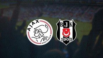 Ajax - Beşiktaş maçı ne zaman? Saat kaçta?