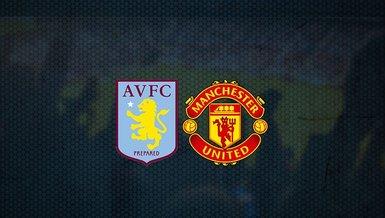 Aston Villa - Manchester United maçı ne zaman, saat kaçta ve hangi kanalda canlı yayınlanacak?   İngiltere Premier Lig
