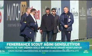 Fenerbahçe scout ağını genişletiyor