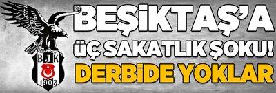 Beşiktaş'a üç oyuncudan kötü haber! Derbide yoklar