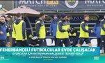 Fenerbahçeli futbolcular evde çalışacak