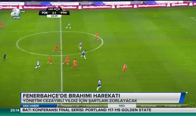 Fenerbahçe'de Brahimi harekatı
