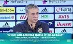 Ersun Yanal: Oyun anlamında daha iyi olacağız