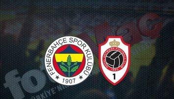 Fenerbahçe Antwerp  saat kaçta ve hangi kanalda?