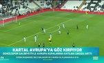 Beşiktaş Avrupa'ya göz kırpıyor