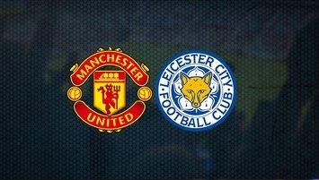 Manchester United Leicester City maçı saat kaçta hangi kanalda canlı yayınlanacak?