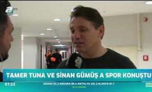 Tamer Tuna ve Sinan Gümüş A Spor'a konuştu