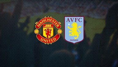 Manchester United - Aston Villa maçı CANLI