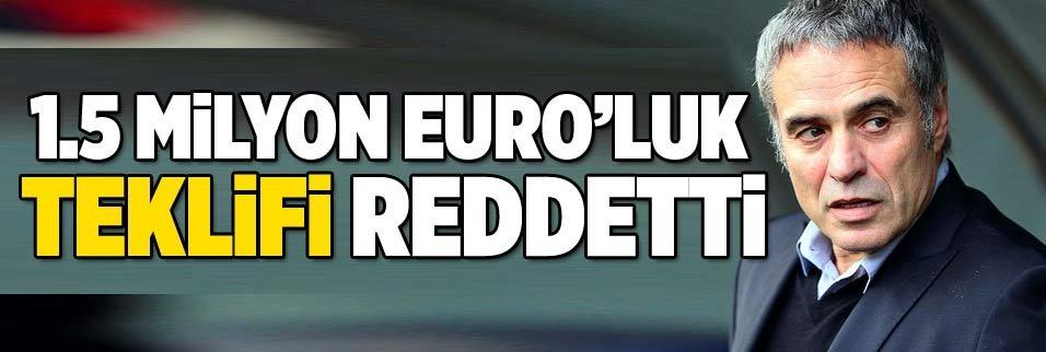 Ersun Yanal 1.5 milyon Euro'yu reddetti