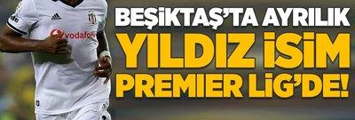 Beşiktaş'ta ayrılık: Yıldız isim İngiltere'ye transfer oldu!
