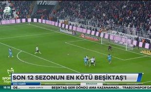 Son 12 sezonun en kötü Beşiktaş'ı