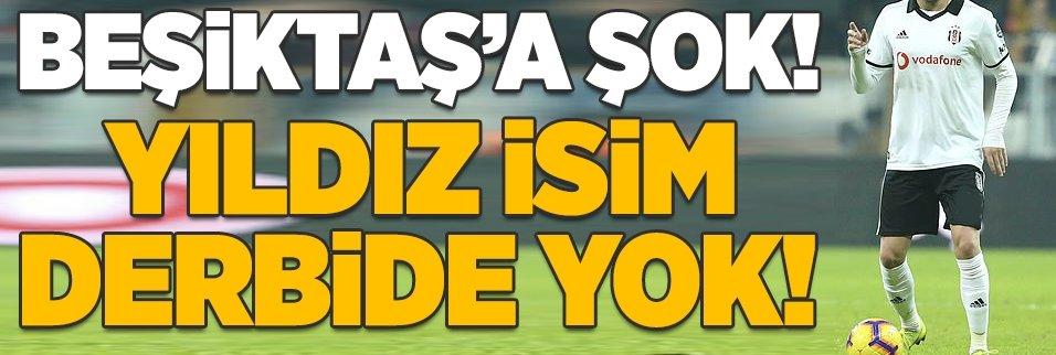 Beşiktaş'a şok! Yıldız oyuncu derbide yok...