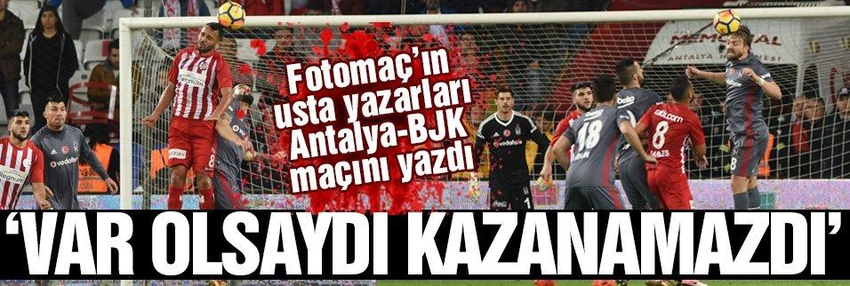 Fotomaç'ın usta yazarları BJK maçını yazdı