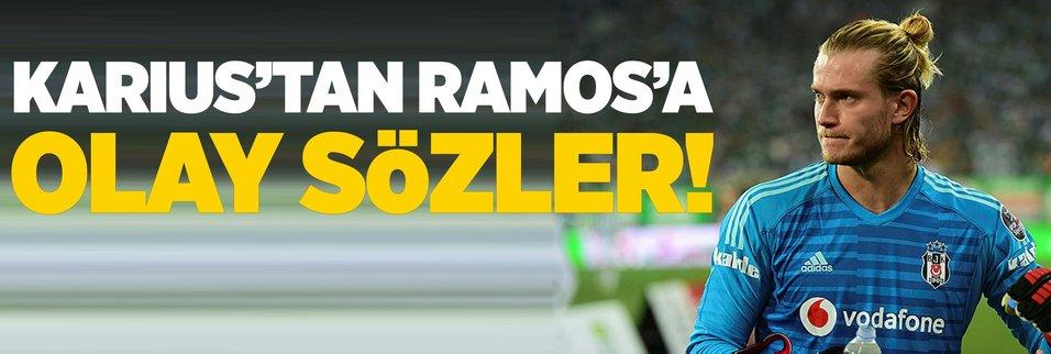 Karius'tan Sergio Ramos'a flaş sözler!
