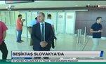 Beşiktaş, Slovakya'ya geldi