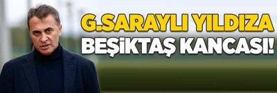 Galatasaraylı yıldıza Beşiktaş kancası!