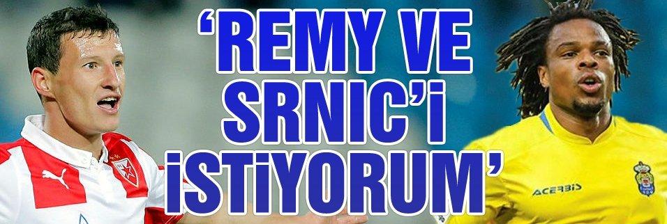Remy ve Srnic'i istiyorum