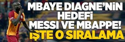 Diagne'nin hedefi Messi ve Mbappe! İşte o sıralama...