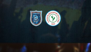 Başakşehir Çaykur Rizespor | CANLI
