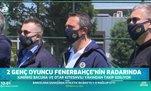 2 genç oyuncu Fenerbahçe'nin radarında