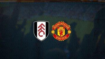 Fulham - Manchester United maçı saat kaçta ve hangi kanalda?