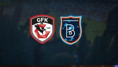 Gaziantep FK-Medipol Başakşehir maçı CANLI