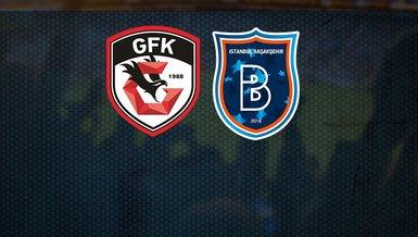 Gaziantep FK Başakşehir maçı saat kaçta hangi kanalda CANLI yayınlanacak?