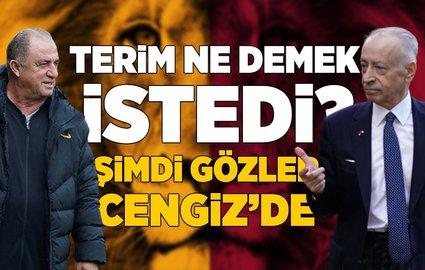Fatih Terim ne demek istedi? Gözler Mustafa Cengiz'de