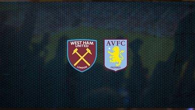 West Ham United - Aston Villa maçı ne zaman, saat kaçta ve hangi kanalda canlı yayınlanacak? | İngiltere Premier Lig