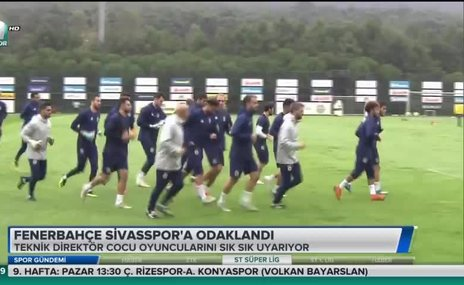 Fenerbahçe Sivasspor'a odaklandı