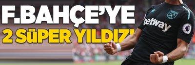 Fenerbahçe'ye 2 süper yıldız birden!